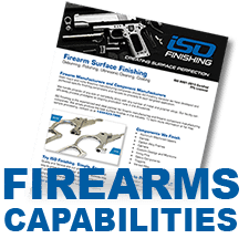 Firearm Surface Finishing For Firearms Manufacturers Iso
